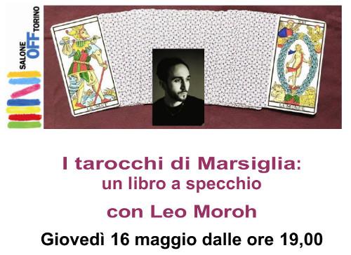 16 MAGGIO 2019: LEO MOROH E I TAROCCHI DI MARSIGLIA: UN LIBRO A SPECCHIO